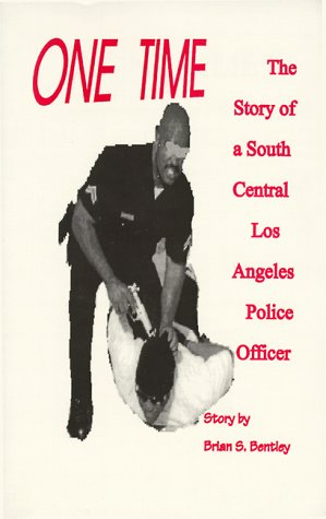 9781890632007: One Time : The Story of a South Central Los Angeles Police Officer