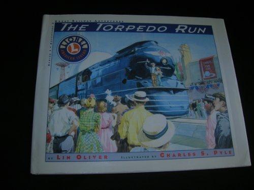 9781890647520: The Torpedo Run: Lionel American Legend (Great Railway Adventures Series Volume 3)