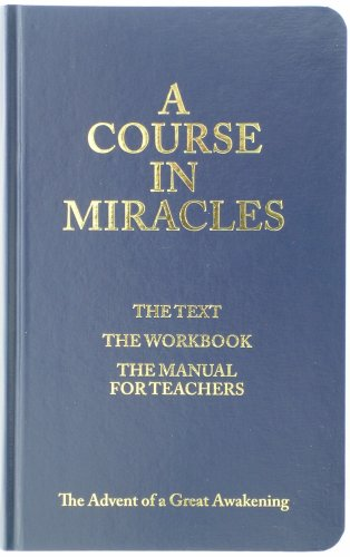 A Course in Miracles: The Text, The Workbook, The Manual for Teachers