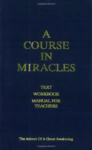 9781890648336: A Course in Miracles: Text, Workbook, Manual for Teachers - The Advent of a Great Awakening