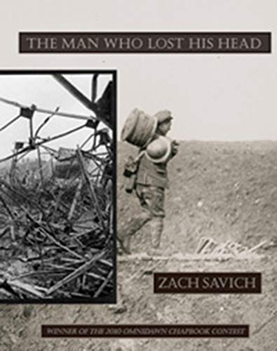The Man Who Lost His Head (Paperback): Zach Savich