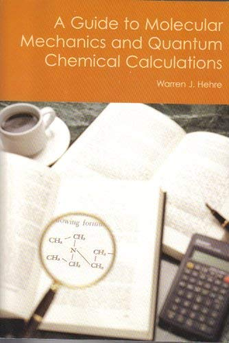 A Guide to Molecular Mechanics and Quantum: Hehre, Warren J