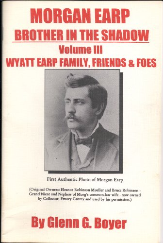 9781890670092: Morgan Earp: Brother in the Shadow (Wyatt Earp: Family, Friends & Foes, Vol. 3)