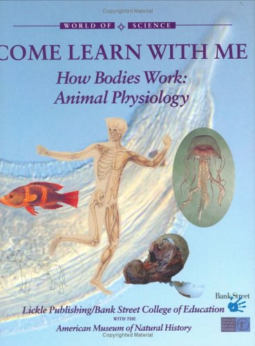 9781890674168: How Bodies Work: Animal Physiology (World of Science: Come Learn with Me)