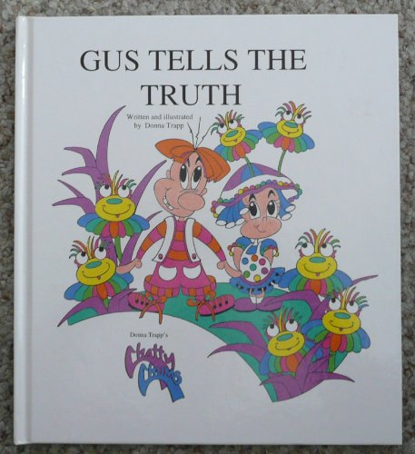 Gus Tells the Truth (Chatty Chums Series) (1890675008) by Donna Trapp