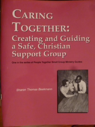9781890676155: Caring Together: Creating and Guiding a Safe, Christian Support Group