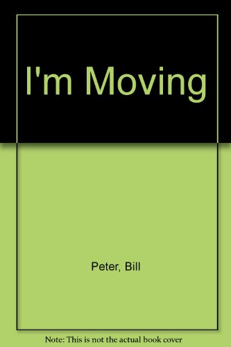 9781890676261: I'm Moving: Eliminating the Anxiety of Buying or Selling a Home