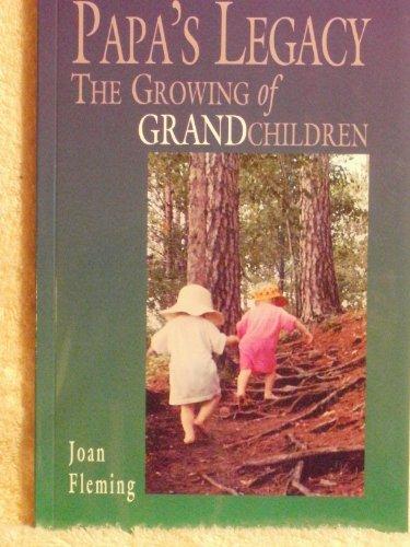 Papa's Legacy, The Growing of Grandchildren: Fleming, Joan,