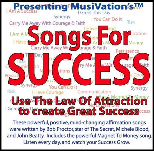 Musivation's Songs for Success: Use the Law of Attraction [With Lyrics and Instructions] (1890679089) by Bob Proctor