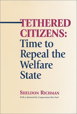9781890687014: Tethered Citizens: Time to Repeal the Welfare State
