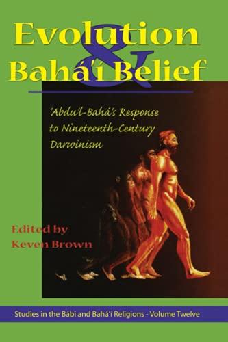 9781890688080: Evolution and Baha'I Belief: Abdu'L-Baha's Response to Nineteenth Century Darwinism (Studies in the Babi and Baha'i Religions, V. 12)