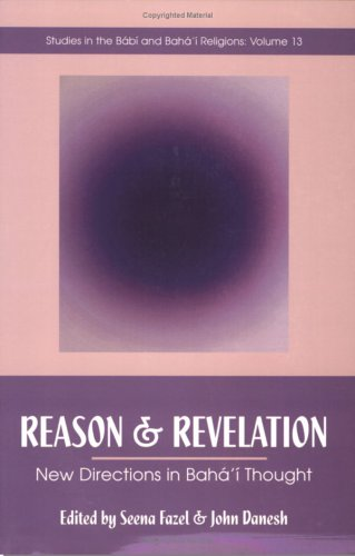 9781890688202: Reason and Revelation: New Directions in Baha'i Thought (Studies in the Babi and Baha'i Religions, V. 13)
