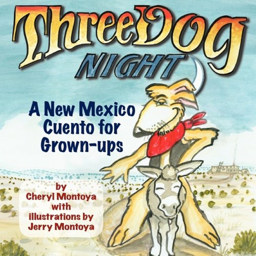 9781890689469: Three Dog Night: A New Mexico Cuento for Grown-ups