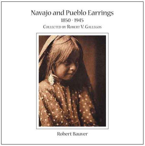 9781890689490: Navajo and Pueblo Earrings 1850-1945