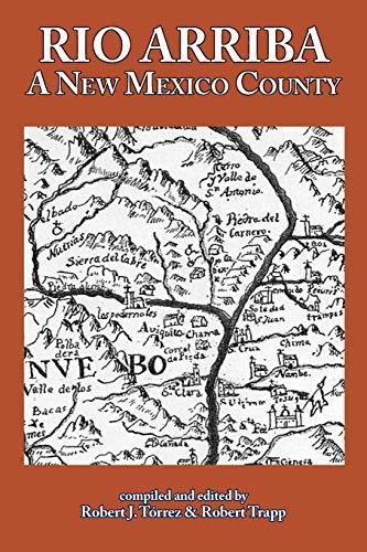 Rio Arriba: A New Mexico County: Torrez, Robert J.; Trapp, Robert