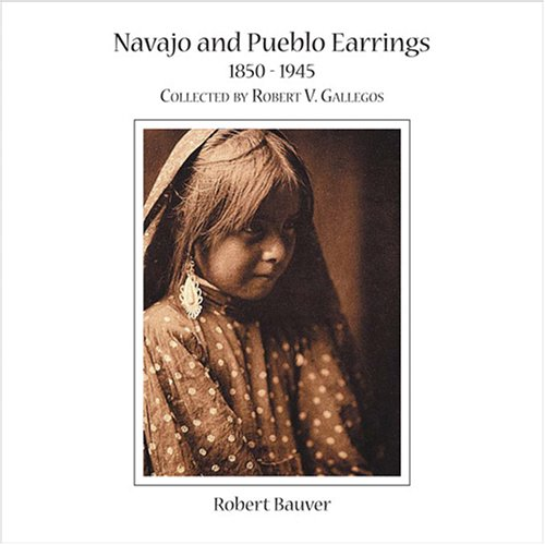 9781890689704: Navajo and Pueblo Earrings 1850-1945