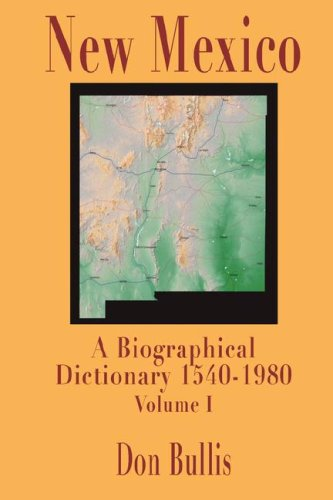 New Mexico: A Biographical Dictionary: Bullis, Don