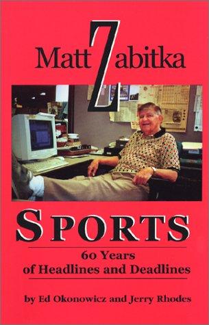 9781890690090: Matt Zabitka, Sports: 60 Years of Headlines and Deadlines