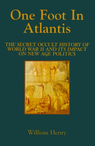 One Foot in Atlantis: The Secret Occult History of World War II & Its Impact on New Age ...