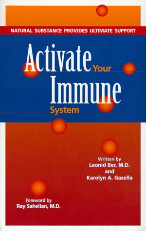 9781890694111: Activate Your Immune System: Natural Substance Provides Ultimate Support