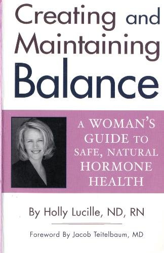 9781890694401: Creating and Maintaining Balance: A Woman's Guide to Safe Natural Hormone Health