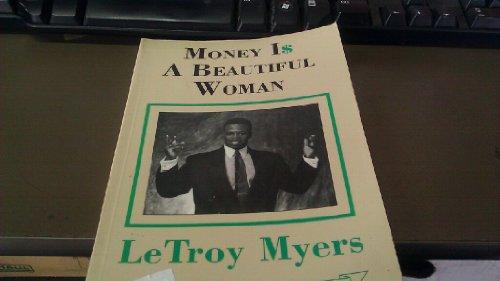Money I$ A beautiful Woman: LeTroy Myers