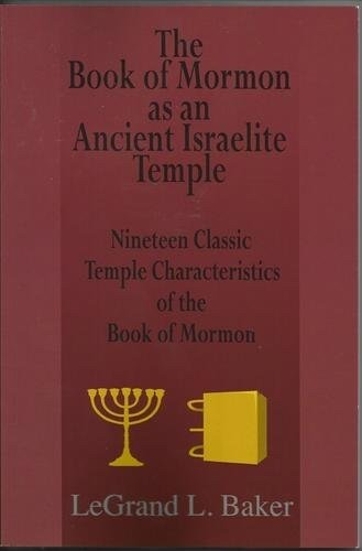 The Book of Mormon as an Ancient: LeGrand L. Baker