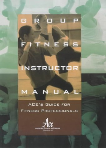 9781890720018: Group Fitness Instructor Manual : ACE's Resource for Fitness Professionals