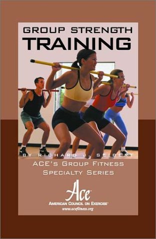 9781890720070: Group Strength Training (Ace's Group Fitness Specialty Series,)