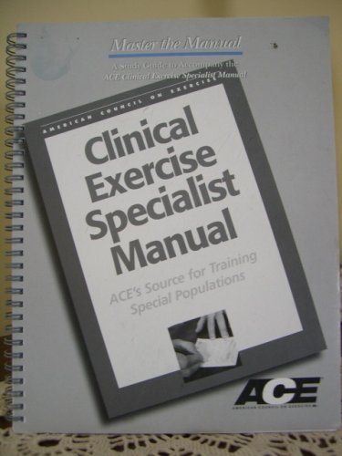 9781890720131: Clinical Exercise Specialist Manual: Ace's Source for Training Special Populations
