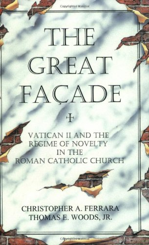 9781890740108: The Great Facade: Vatican II and the Regime of Novelty in the Roman Catholic Church