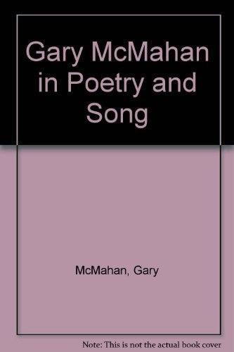 Gary McMahan in Poetry and Song