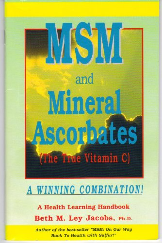 9781890766078: MSM and Mineral Ascorbates (The True Vitamin C) (Health Learning Handbook) (Health Learning Handbook)