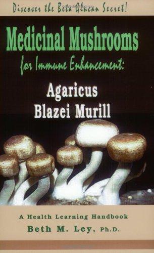 9781890766153: Medicinal Mushrooms for Immune Enhancement: Agaricus Blazei Murill, Discover the Beta Glucan Secret (Health Learning Handbook)