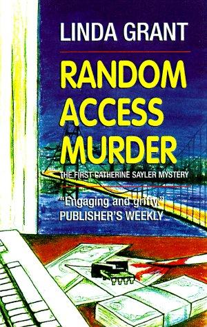 Random Access Murder: The First Catherine Sayler: Grant, Linda