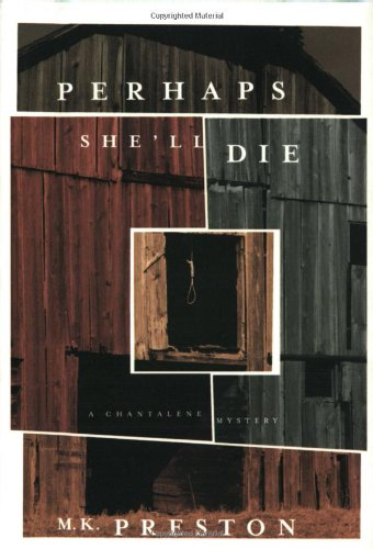 PERHAPS SHE'LL DIE: A Chantalene Mystery: Preston, M. K.
