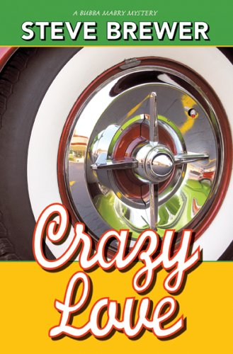 9781890768720: Crazy Love (Bubba Mabry Mysteries)