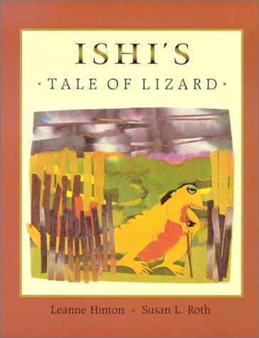 Ishi's Tale of Lizard: Hinton, Leanne
