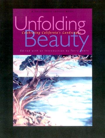 Unfolding Beauty: Celebrating California's Landscapes (California Legacy