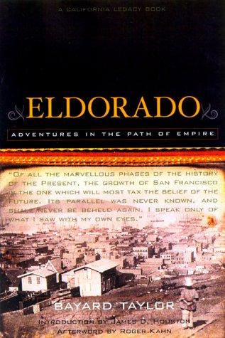 9781890771362: Eldorado: Adventures in the Path of Empire (California Legacy) (California Legacy Book)