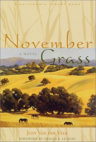 9781890771393: November Grass (California Legacy Book)