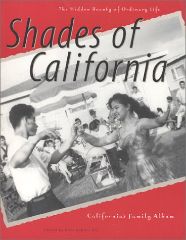 9781890771447: Shades of California: The Hidden Beauty of Ordinary Life