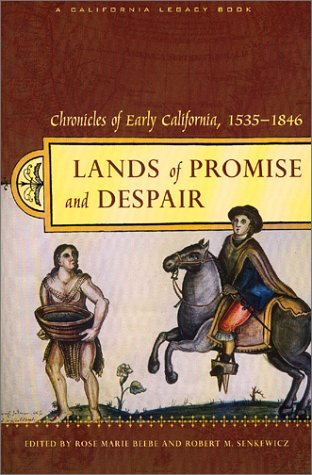 9781890771485: Lands of Promise and Despair: Chronicles of Early California, 1535-1846 (California Legacy Book)