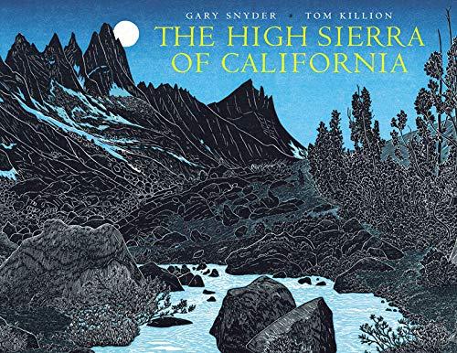 The High Sierra of California: Snyder, Gary; Muir, John; Killion, Tom