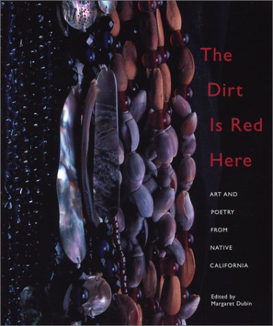 9781890771546: Dirt Is Red Here, The: Art and Poetry from Native California