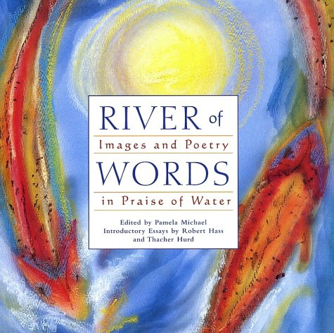 River of Words: Images and Poetry in Praise of Water: Michael, Pamela