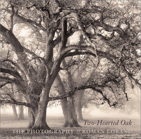 9781890771683: Two-Hearted Oak: The Photography of Roman Loranc