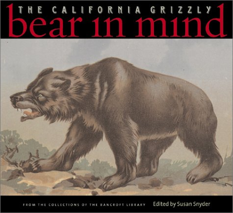 9781890771706: Bear in Mind: The California Grizzly