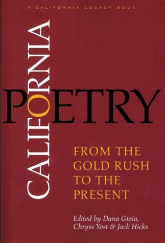 9781890771720: California Poetry: From the Gold Rush to the Present (California Legacy)