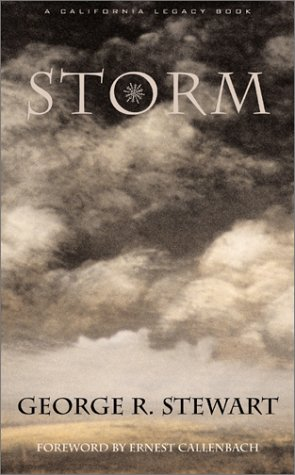 Storm (California Legacy) (9781890771744) by Stewart, George Rippey; Callenbach, Ernest